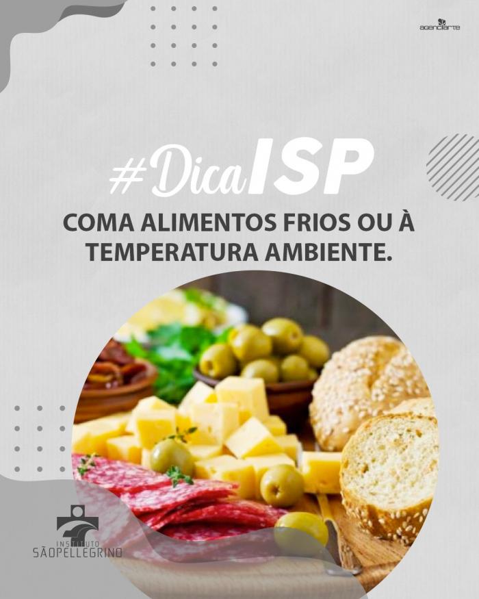 Dicas ISP: Coma alimentos frios ou à temperatura ambiente