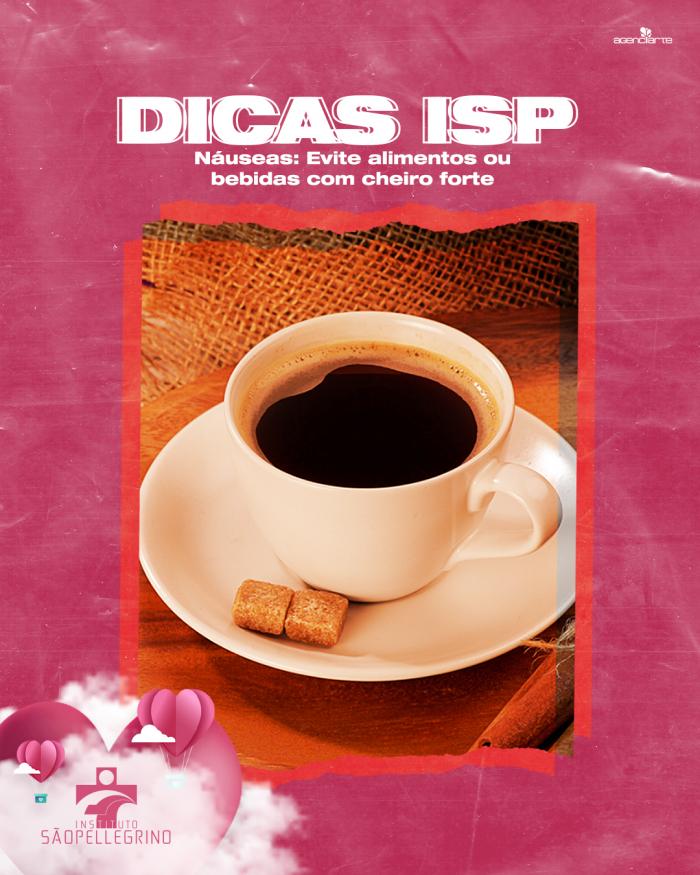 Dicas ISP: Naúsea - Evite alimentos ou bebidas com cheiro forte